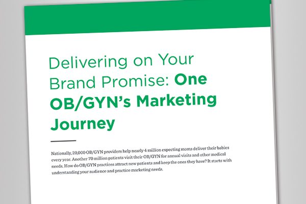 White Paper: Delivering on Your Brand Promise: One OB/GYN's Marketing Journey