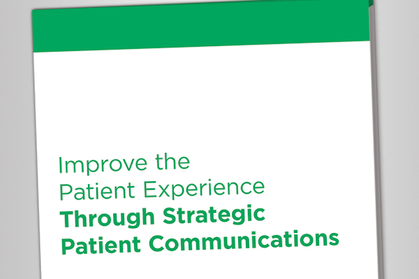 White Paper: Improve the patient experience through strategic patient communication